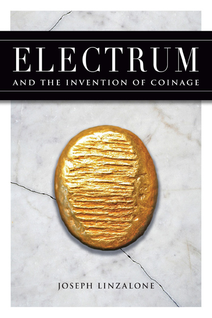 "Joseph Linzalone: ""Electrum and the Invention of Coinage"" Dennis McMillan Publications 2011. First Edition. McMillan Scholarly No. 1, Octavo. 232 pages, 36 pages of color plates with coins at twice size, 15 in-text color plates with coins at actual size. Maps, Photos. ISBN 978-0-939767-62-5 $85.00"